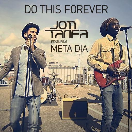 Jon Tarifa – Do This Forever (ft. Meta Dia)